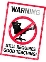 Warning: still requires good teaching!